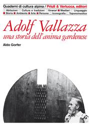 Adolf Vallazza una storia dell'anima gardenese