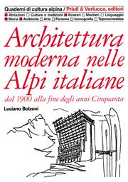 Architettura moderna nelle Alpi italiane vol. 1