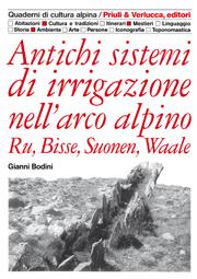 Antichi sistemi d'irrigazione nell'arco alpino