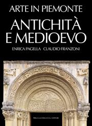 Arte in Piemonte vol. I Antichità e Medioevo