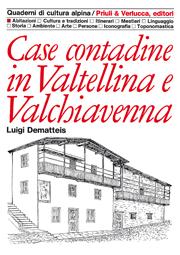 Case contadine in Valtellina e Valchiavenna