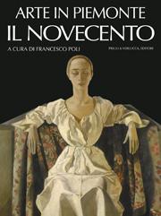 Arte in Piemonte vol. VI Il Novecento