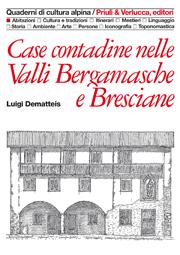 Case contadine nelle Valli Bergamasche e Bresciane