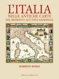 L'Italia nelle antiche carte dal Medioevo all'Unità nazionale