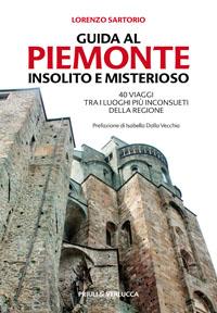 Guida al Piemonte insolito e misterioso