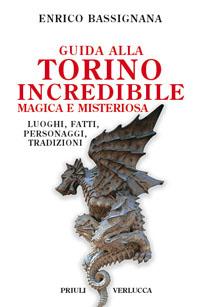 Guida alla Torino incredibile, magica e misteriosa