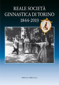 Reale Società Ginnastica di Torino. 1844-2019