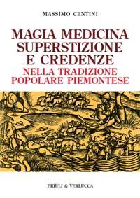 Magia medicina superstizione e credenze nella tradizione popolare piemontese