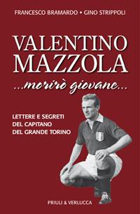 Valentino Mazzola...morirò giovane...